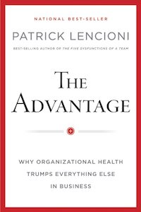 The Advantage: Why Organizational Health Trumps Everything Else in Business. cover image
